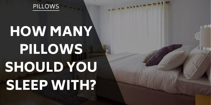how-many-pillows-should-you-sleep-with