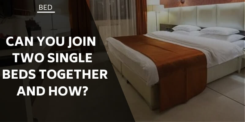join-two-single-beds-together