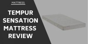 tempur-sensation-mattress-review