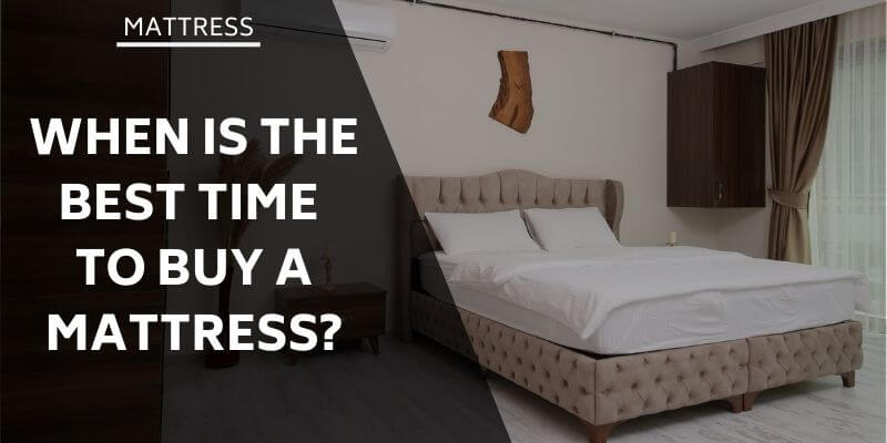when-is-the-best-time-to-buy-a-mattress